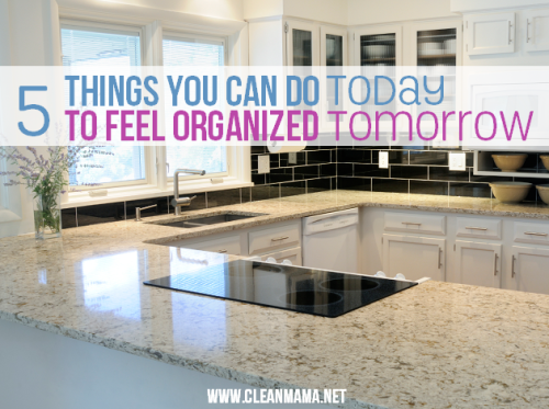 5-Things-You-Can-Do-Today-to-Feel-Organized-Tomorrow-via-Clean-Mama-on-30-Days