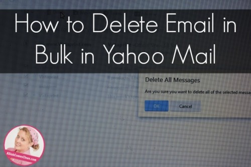 How-to-Delete-TONS-of-Emails-at-Once-in-Yahoo-Mail-at-ASlobComesClean.com_